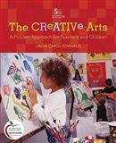 The Creative Arts : A Process Approach for Teachers and Children (with MyEducationLab), Edwards, Linda Carol, 0136101097