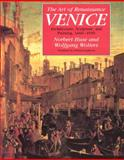 The Art of Renaissance Venice : Architecture, Sculpture, and Painting, 1460-1590, Huse, Norbert and Wolters, Wolfgang, 0226361098