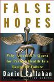 False Hopes, Daniel Callahan, 068481109X