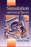 Simulation and Social Theory, Cubitt, Sean, 0761961097