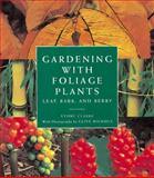Gardening with Foliage Plants, Ethne Clarke, 0896601099