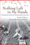 Nothing Left in My Hands : The Issei of a Rural California Town, 1900-1942, Nakane, Kazuko, 1597141097