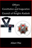 Officers of Constitution and Inauguration of a Council of Knights Kadosh Southern Jurisdiction USA, Albert Pike, 1613421095