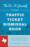 The Do-It-Yourself Texas Traffic Ticket Dismissal Book, Reynaldo Ramirez, 1616631090