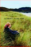 A Swift Pure Cry, Siobhan Dowd, 0385751095