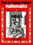 Steps to Common Entrance Mathematics 1, Phillips, Walter, 0748701095