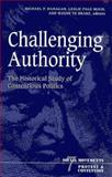Challenging Authority : The Historical Study of Contentious Politics, Hanagan, Michael P., 0816631093
