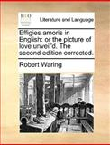 Effigies Amoris in English, Robert Waring, 1170411096