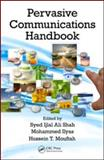 Pervasive Communications Handbook, Shah Syed Ijlal Ali Staff, 1420051091