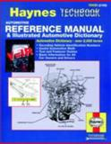 Haynes Automotive Reference Manual and Illustrated Automotive Dictionary, Haynes Automobile Repair Manuals Staff and John Haynes, 156392109X