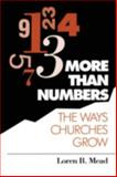 More Than Numbers : The Ways Churches Grow, Mead, Loren B., 1566991099