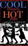 Cool Women, Hot Jobs..., Tina Schwager and Michele Schuerger, 1575421097