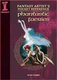 Fantasy Artist's Pocket Reference Phantastic Fairies, Bob Hobbs, 1600611095