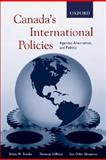 Canada's International Policies : Agendas, Alternatives, and Politics, Hampson, Fen and Tomlin, Brian, 0195421094