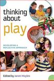 Thinking about Play, Moyles, Janet, 0335241093