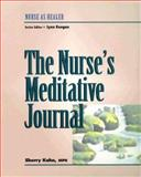 The Nurse's Meditative Journal : Nurse as Healer Series, Kahn, Sherry, 0827371098