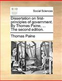 The Dissertation on First-Principles of Government by Thomas Paine, Thomas Paine, 1170401090