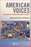 American Voices : How Dialects Differ from Coast to Coast, , 1405121092