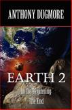 Earth 2 : In the Beginning. the End, Dugmore, Anthony, 1421891093