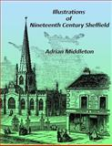Illustrations of Nineteenth Century Sheffield, Adrian Middleton, 1499661096