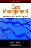 Case Management : An Introduction to Concepts and Skills, Frankel, Arthur and Gelman, Sheldon, 1935871099