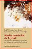 Welche Sprache hat die Psyche? : Zur Integration von sozialpsychologischen und biologischen Apsekten der Psychiatrie, , 3525401094