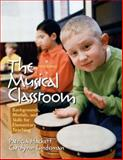 The Musical Classroom : Backgrounds, Models, and Skills for Elementary Teaching, Hackett, Patricia and Lindeman, Carolynn A., 013112109X