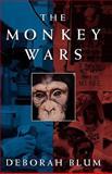 The Monkey Wars, Deborah Blum, 019510109X