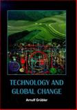 Technology and Global Change, Grübler, Arnulf, 0521591090