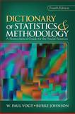 Dictionary of Statistics and Methodology : A Nontechnical Guide for the Social Sciences, Vogt, W. Paul and Johnson, Burke, 1412971098