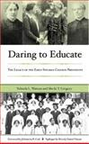 Daring to Educate : The Legacy of Early Spelman College Presidents, Watson, Yolanda L. W. and Gregory, Sheila T., 1579221092
