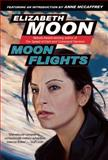 Moon Flights, Elizabeth Moon, 1597801097