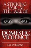 A Striking Look at the Face of Domestic Violence, Means, Tamica V., 1604581093