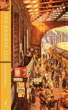 The Railway Age, Robbins, Michael, 1901341097