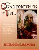 The Grandmother of Time, Zsuzsanna E. Budapest, 0062501097
