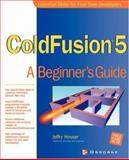 ColdFusion 5.0 : A Beginner's Guide, Lange, Kevin and Houser, Jeffry, 0072191090