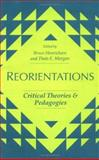 Reorientations : Critical Theories and Pedagogies, , 0252061098