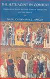 The Septuagint in Context : Introduction to the Greek Version of the Bible, Fernandez Marcos, Natalio, 0391041096