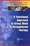 A Functional Approach to Group Work in Occupational Therapy, Howe, Margot C. and Schwartzberg, Sharan L., 0781721091