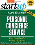 Start Your Own Personal Concierge Service : Your Step-by-Step Guide to Success, Dismore, Heather and Entrepreneur Press Staff, 1599181096