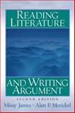 Reading Literature and Writing Argument, James, Missy and Merickel, Alan, 013189109X