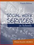 Social Work Services in Schools, Allen-Meares, Paula, 020538109X