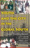 Youth and the City in the Global South, Hansen, Karen Tranberg, 025335109X