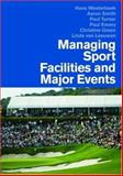 Managing Sports Facilities and Major Events, Westerbeek, Hans and Emery, Paul, 0415401097
