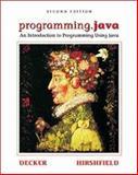 Programming.Java : An Introduction to Programming Using Java, Decker, Rick and Hirshfield, Stuart, 0534371094