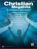 Christian Megahits -- the Ultimate Sheet Music Collection, Alfred Publishing Staff, 0739091093