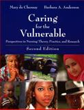 Caring for the Vulnerable, Mary De Chesnay and Barbara A. Anderson, 076375109X