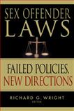 Sex Offender Laws : Failed Policies, New Directions, Wright, Richard Gordon, 0826111092