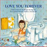Love You Forever, Robert Munsch, 1552091090