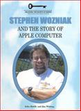 Stephen Wozniak and the Story of Apple Computer, John Riddle and Jim Whiting, 1584151099